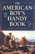 Cover-Bild zu The American Boy's Handy Book (eBook) von Beard, Daniel Carter