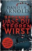 Cover-Bild zu Bedenke, dass du sterben wirst von Arnold, Daniela