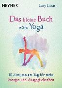Cover-Bild zu Das kleine Buch vom Yoga von Lucas, Lucy