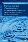 Cover-Bild zu The Changing Role of the Hospital in European Health Systems von McKee, Martin (Hrsg.)