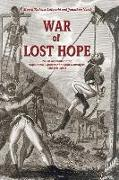 Cover-Bild zu War of Lost Hope: Polish Accounts of the Napoleonic Expedition to Saint Domingue, 1801 to 1804 von Lalowski, Marek Tadeusz