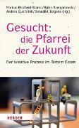 Cover-Bild zu Etscheid-Stams, Markus (Hrsg.): Gesucht: Die Pfarrei der Zukunft