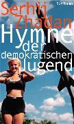 Cover-Bild zu Hymne der demokratischen Jugend von Zhadan, Serhij