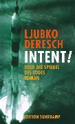 Cover-Bild zu Intent! von Deresch, Ljubko