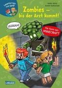 Cover-Bild zu LESEMAUS zum Lesenlernen Stufe 2: Lesenlernen mit Spaß - Minecraft Band 1: Zombies, bis der Arzt kommt von Wolz, Heiko