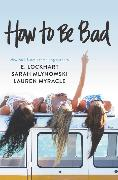 Cover-Bild zu How to Be Bad von Myracle, Lauren