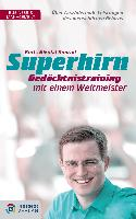 Cover-Bild zu Superhirn - Gedächtnistraining mit einem Weltmeister (eBook) von Konrad, Boris Nikolai
