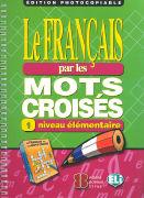 Cover-Bild zu Volume 1: Édition photocopiable - Le français par les mots croisés