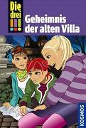 Cover-Bild zu Die drei !!!, 42, Geheimnis der alten Villa von von Vogel, Maja