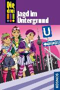 Cover-Bild zu Die drei !!!, 22, Jagd im Untergrund (drei Ausrufezeichen) (eBook) von Sol, Mira