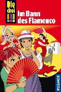 Cover-Bild zu Die drei !!! 41. Im Bann des Flamenco (drei Ausrufezeichen) (eBook) von Sol, Mira