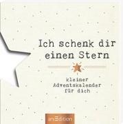 Cover-Bild zu Ich schenk dir einen Stern - Ein kleiner Adventskalender für dich