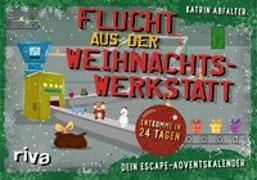 Cover-Bild zu Flucht aus der Weihnachtswerkstatt - Dein Escape-Adventskalender von Abfalter, Katrin