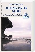 Cover-Bild zu Neuhaus, Rolf: DuMont Reiseabenteuer Die letzten Tage der Wildnis (eBook)