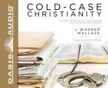 Cover-Bild zu Cold-Case Christianity: A Homicide Detective Investigates the Claims of the Gospels von Wallace, J. Warner