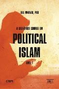 Cover-Bild zu A Self-Study Course on Political Islam, Level 1 von Warner, Bill (Hrsg.)