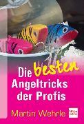 Cover-Bild zu Die besten Angeltricks der Profis von Wehrle, Martin