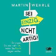 Cover-Bild zu Sei einzig, nicht artig (Audio Download) von Wehrle, Martin