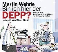 Cover-Bild zu Bin ich hier der Depp? (Audio Download) von Wehrle, Martin