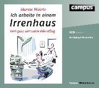 Cover-Bild zu Ich arbeite in einem Irrenhaus (Audio Download) von Wehrle, Martin