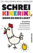 Cover-Bild zu Schrei kikeriki, wenn Du ein Ei legst von Rauchberger, Ingeborg