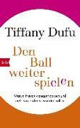Cover-Bild zu Den Ball weiterspielen von Dufu, Tiffany