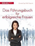 Cover-Bild zu Das Führungsbuch für erfolgreiche Frauen von Gawrich, Rolf