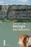 Cover-Bild zu Geologie der Schweiz von Gnägi, Christian