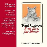 Cover-Bild zu Ungerer, Tomi: Kein Kuss für Mutter (Audio Download)