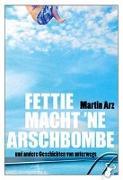 Cover-Bild zu Fettie macht 'ne Arschbombe von Arz, Martin