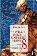 Cover-Bild zu Die wilde Reise des unfreien Hans S von Arz, Martin