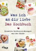 Cover-Bild zu Was ich an dir liebe - Das Kochbuch (eBook) von Pichl, Veronika