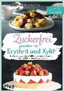 Cover-Bild zu Zuckerfrei genießen mit Erythrit und Xylit (eBook) von Pichl, Veronika