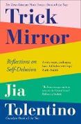 Cover-Bild zu Trick Mirror: Reflections on Self-Delusion (eBook) von Tolentino, Jia