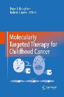 Cover-Bild zu Molecularly Targeted Therapy for Childhood Cancer von Houghton, Peter J. (Hrsg.)