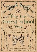 Cover-Bild zu Play The Forest School Way (eBook) von Worroll, Jane