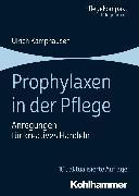 Cover-Bild zu Prophylaxen in der Pflege (eBook) von Kamphausen, Ulrich