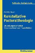 Cover-Bild zu Konstellative Pastoraltheologie (eBook) von Bauer, Christian
