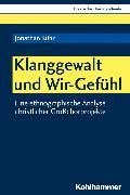 Cover-Bild zu Klanggewalt und Wir-Gefühl (eBook) von Kühn, Jonathan