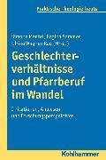 Cover-Bild zu Geschlechterverhältnisse und Pfarrberuf im Wandel (eBook) von Sommer, Regina (Hrsg.)