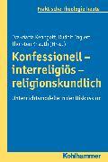 Cover-Bild zu Konfessionell - interreligiös - religionskundlich (eBook) von Noth, Isabelle (Reihe Hrsg.)