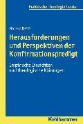Cover-Bild zu Herausforderungen und Perspektiven der Konfirmationspredigt (eBook) von Beile, Markus