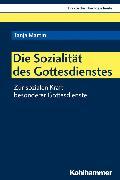 Cover-Bild zu Die Sozialität des Gottesdienstes (eBook) von Martin, Tanja