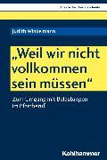 """Cover-Bild zu """"Weil wir nicht vollkommen sein müssen"""" (eBook) von Winkelmann, Judith"""