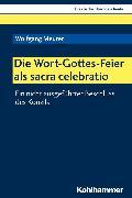 Cover-Bild zu Die Wort-Gottes-Feier als sacra celebratio (eBook) von Meurer, Wolfgang