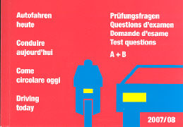 Cover-Bild zu Autofahren heute. Prüfungsfragen A+B. 2007/2008 von Trachsler, Alfred