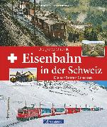 Cover-Bild zu Eisenbahn in der Schweiz von Beckmann, Dietmar Dr.