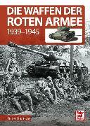 Cover-Bild zu Die Waffen der Roten Armee von Shunkow, Victor
