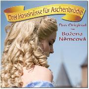 Cover-Bild zu Nemcova, Bozena: Drei Haselnüsse für Aschenbrödel - Das Original von Bozena Nemcova (Audio Download)
