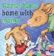 Cover-Bild zu Llama Llama Home with Mama von Dewdney, Anna
